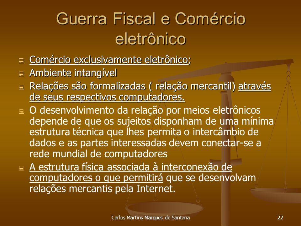 Carlos Martins Marques de Santana22 Guerra Fiscal e Comércio eletrônico Comércio exclusivamente eletrônico; Comércio exclusivamente eletrônico; Ambien