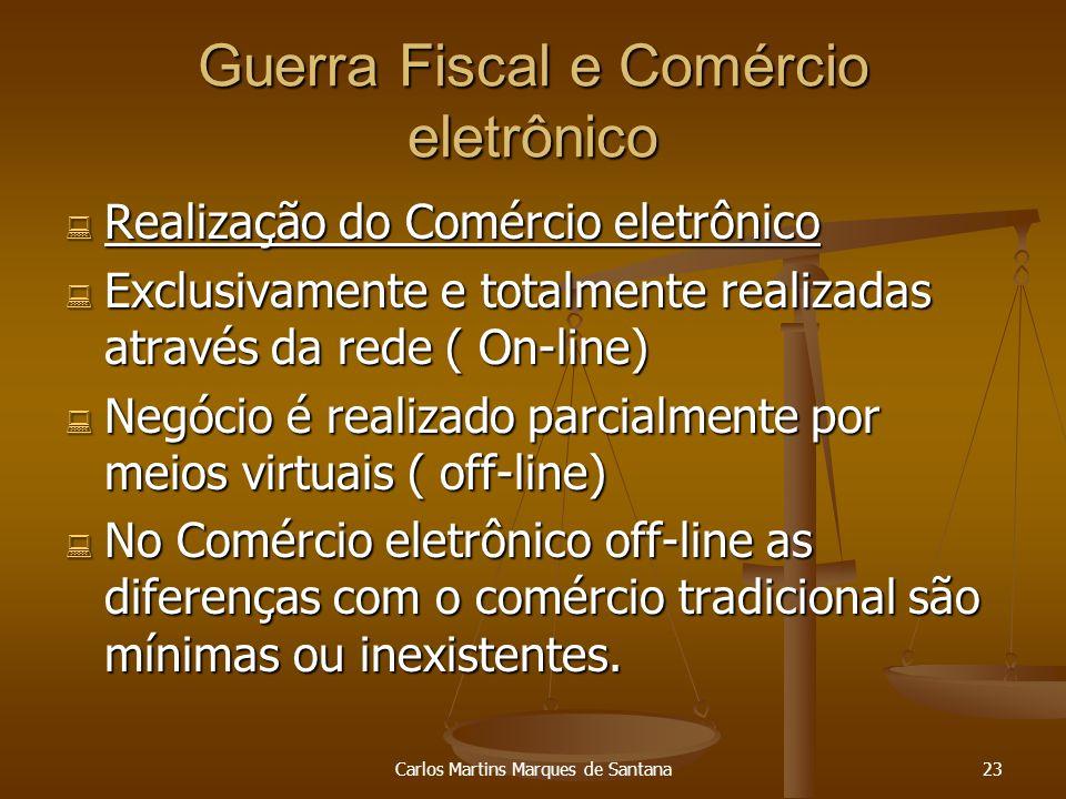 Carlos Martins Marques de Santana23 Guerra Fiscal e Comércio eletrônico Realização do Comércio eletrônico Realização do Comércio eletrônico Exclusivam