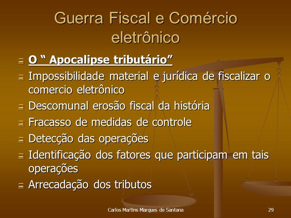 Carlos Martins Marques de Santana29 Guerra Fiscal e Comércio eletrônico O Apocalipse tributário O Apocalipse tributário Impossibilidade material e jur