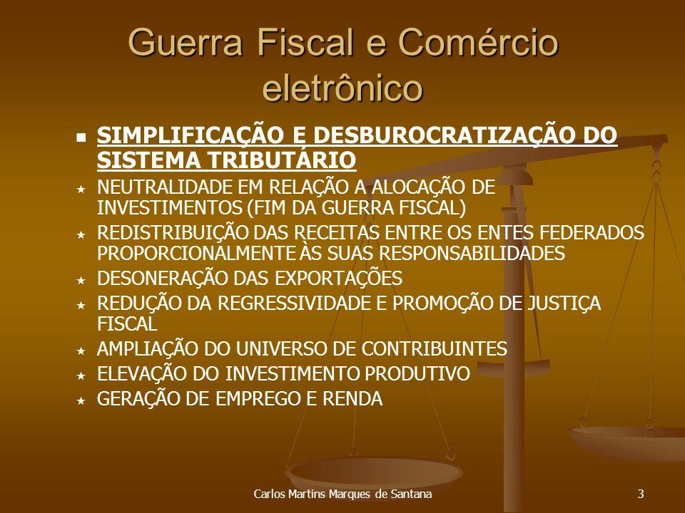 Carlos Martins Marques de Santana4 Guerra Fiscal e Comércio eletrônico Principais Causas da Guerra Fiscal CENÁRIO DE IMENSA DESIGUALDADE REGIONAL.