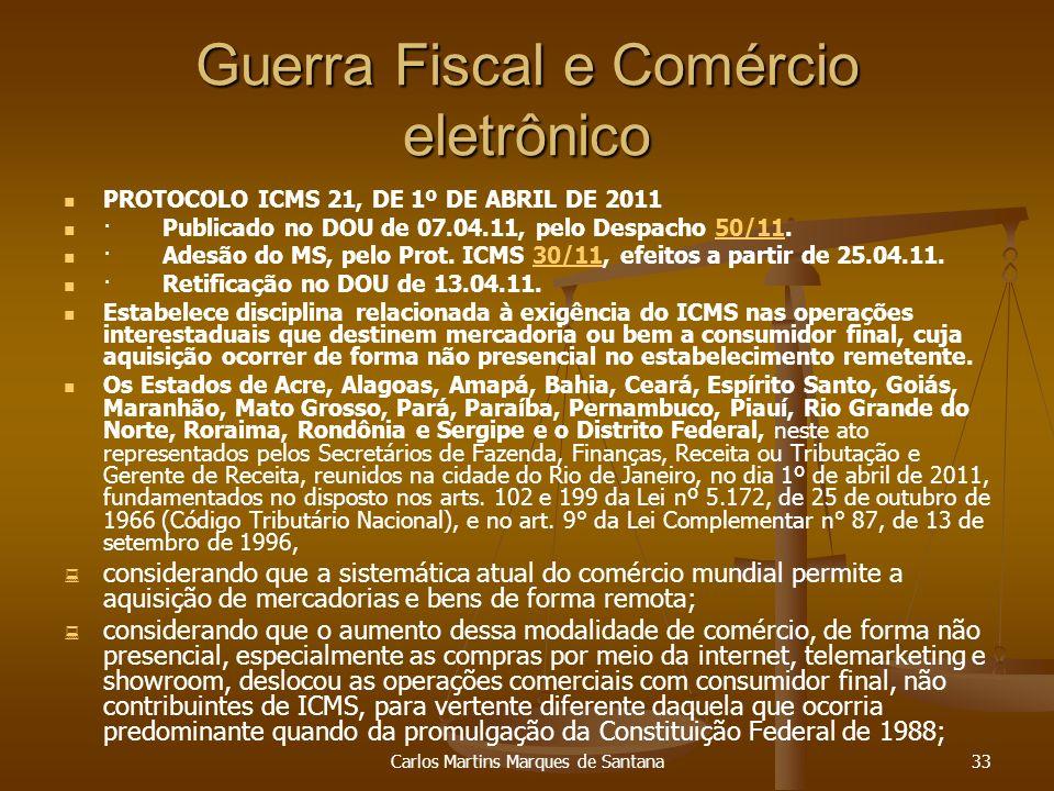 Carlos Martins Marques de Santana33 Guerra Fiscal e Comércio eletrônico PROTOCOLO ICMS 21, DE 1º DE ABRIL DE 2011 · Publicado no DOU de 07.04.11, pelo