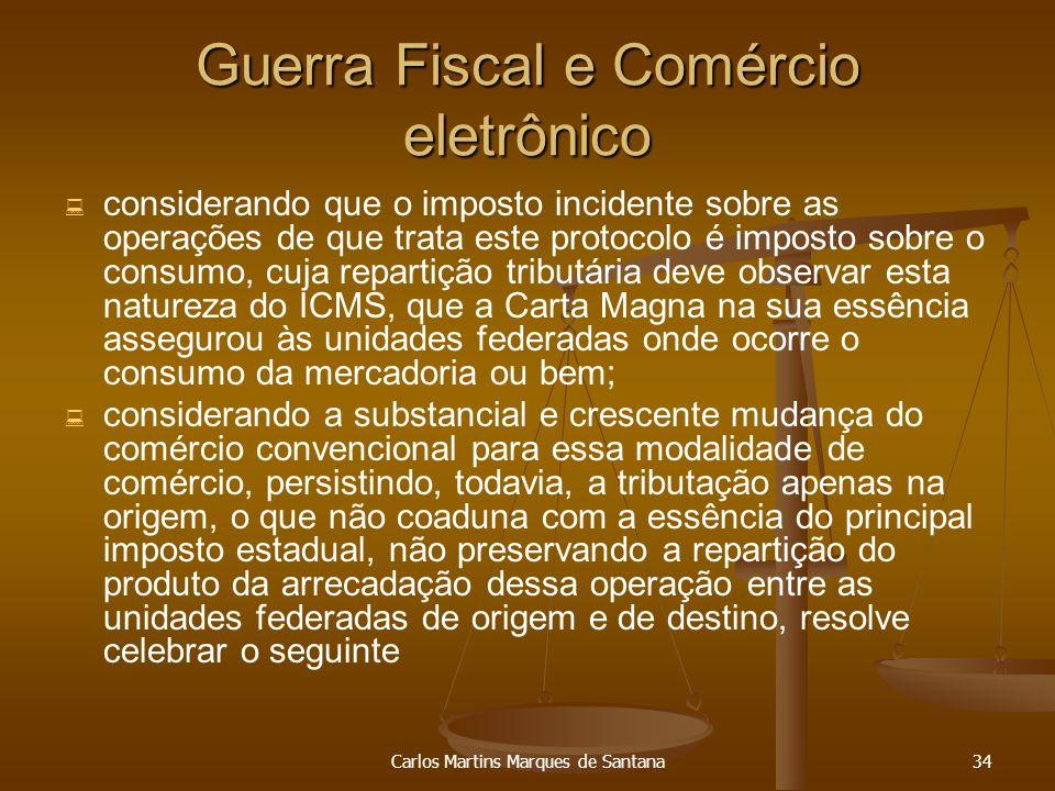 Carlos Martins Marques de Santana34 Guerra Fiscal e Comércio eletrônico considerando que o imposto incidente sobre as operações de que trata este prot