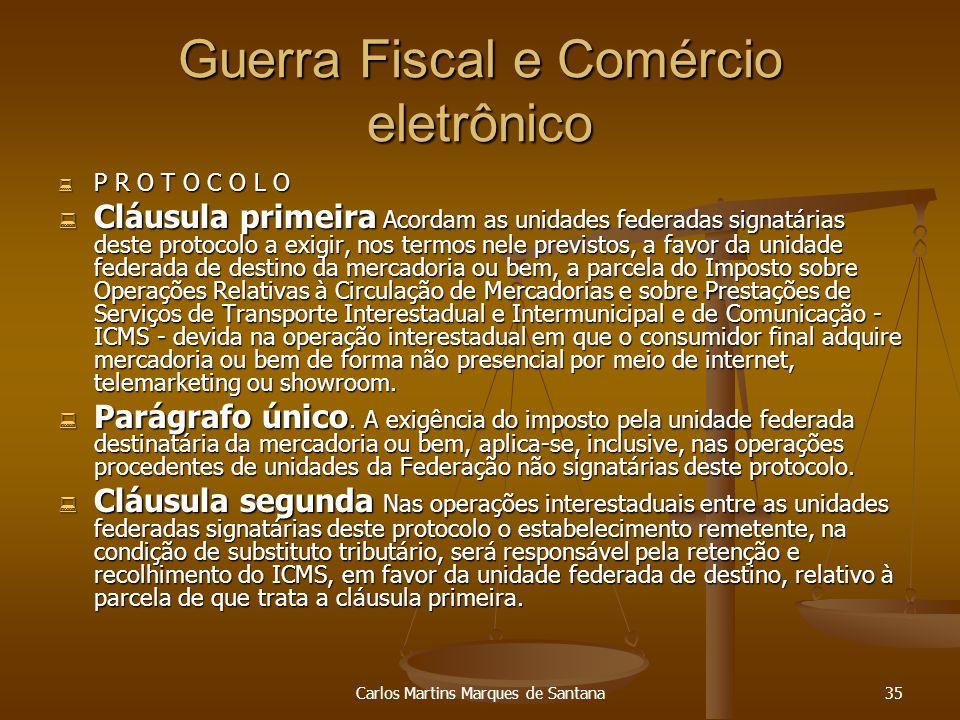 Carlos Martins Marques de Santana35 Guerra Fiscal e Comércio eletrônico P R O T O C O L O P R O T O C O L O Cláusula primeira Acordam as unidades fede