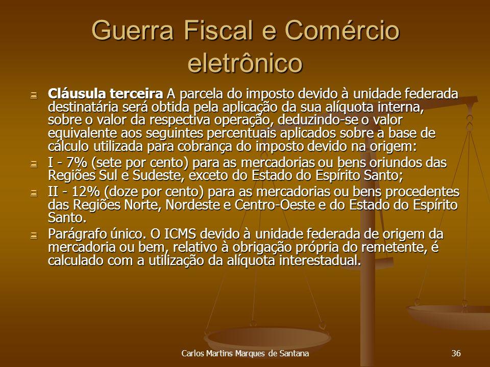 Carlos Martins Marques de Santana36 Guerra Fiscal e Comércio eletrônico Cláusula terceira A parcela do imposto devido à unidade federada destinatária