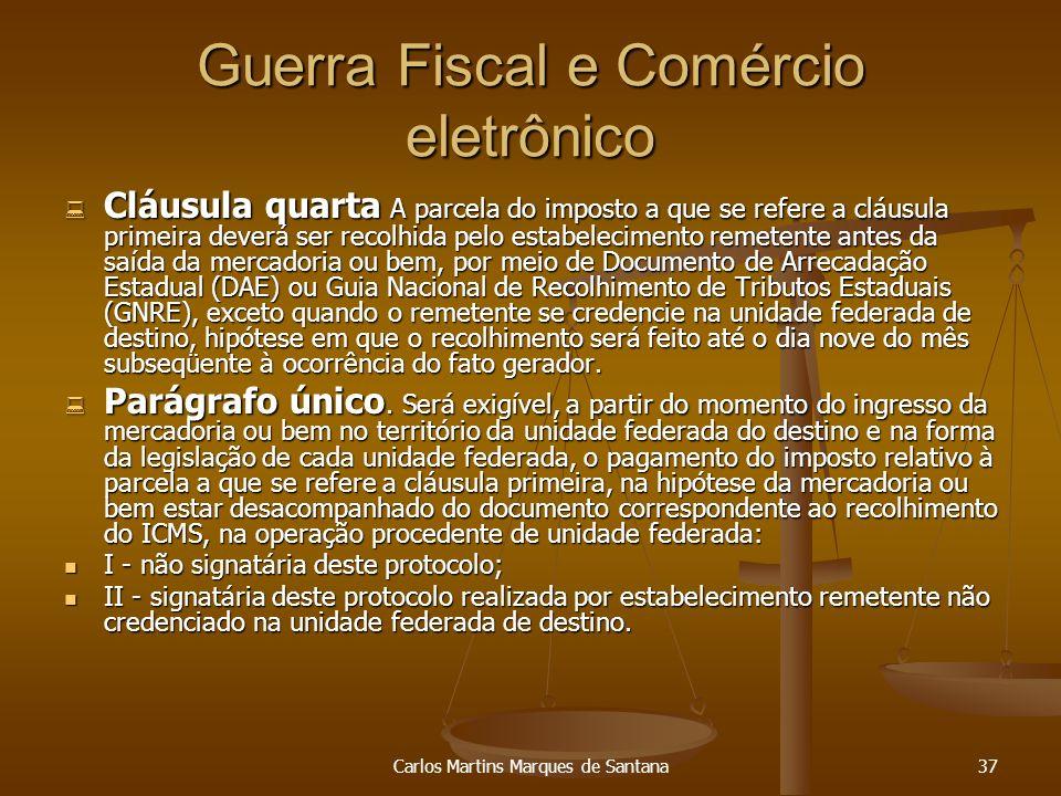 Carlos Martins Marques de Santana37 Guerra Fiscal e Comércio eletrônico Cláusula quarta A parcela do imposto a que se refere a cláusula primeira dever