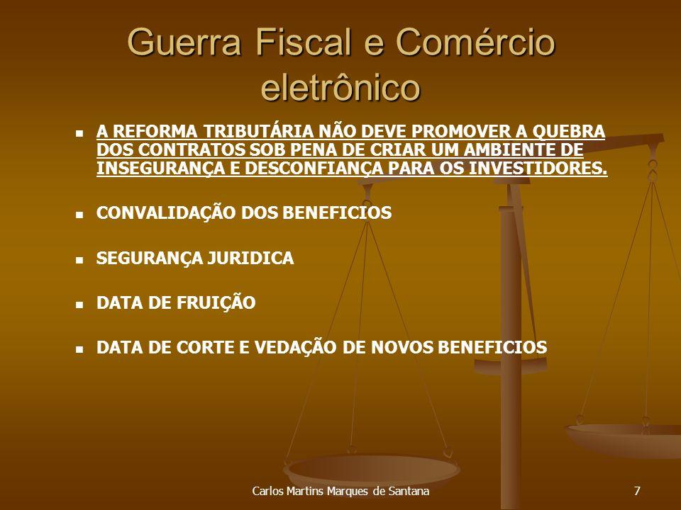 Carlos Martins Marques de Santana8 Guerra Fiscal e Comércio eletrônico FUNDO DE DESENVOLVIMENTO REGIONAL GARANTIA DA PERMANÊNCIA DOS INVESTIMENTOS GARANTIA DE NOVOS INVESTIMENTOS INVESTIMENTOS EM INFRA-ESTRUTURA E QUALIFICAÇÃO DE MÃO-DE-OBRA COMPOSIÇÃO DO FUNDO- DEFINIÇÃO DE VALORES, SEM VINCULAÇÕES