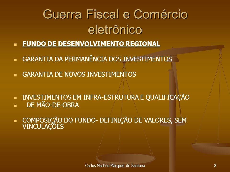 Carlos Martins Marques de Santana39 Guerra Fiscal e Comércio eletrônico OBRIGADO.