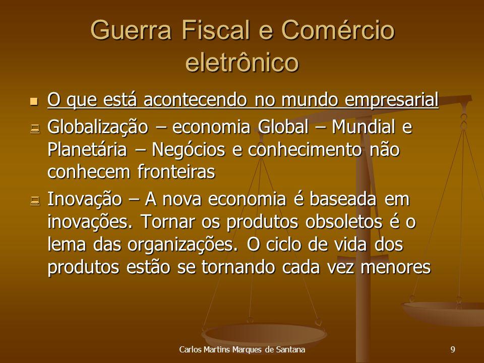 Carlos Martins Marques de Santana10 Guerra Fiscal e Comércio eletrônico Imediatismo – Economia baseada em Bits.O imediatismo torna-se o elemento propulsor da atividade econômica e do sucesso empresarial.