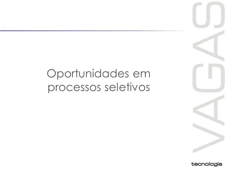 Oportunidades em processos seletivos