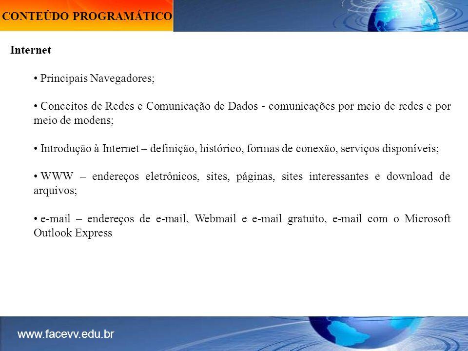 CONTEÚDO PROGRAMÁTICO Internet Principais Navegadores; Conceitos de Redes e Comunicação de Dados - comunicações por meio de redes e por meio de modens