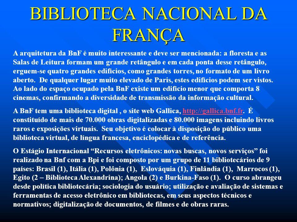 BIBLIOTECA NACIONAL DA FRANÇA A arquitetura da BnF é muito interessante e deve ser mencionada: a floresta e as Salas de Leitura formam um grande retân