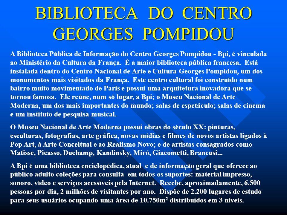 A Biblioteca Pública de Informação do Centro Georges Pompidou - Bpi, é vinculada ao Ministério da Cultura da França. É a maior biblioteca pública fran