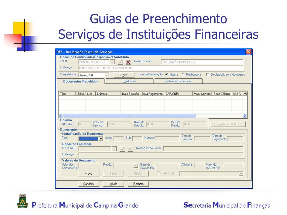 P refeitura M unicipal de C ampina G rande Se cretaria M unicipal de F inanças Guias de Preenchimento Serviços de Instituições Financeiras