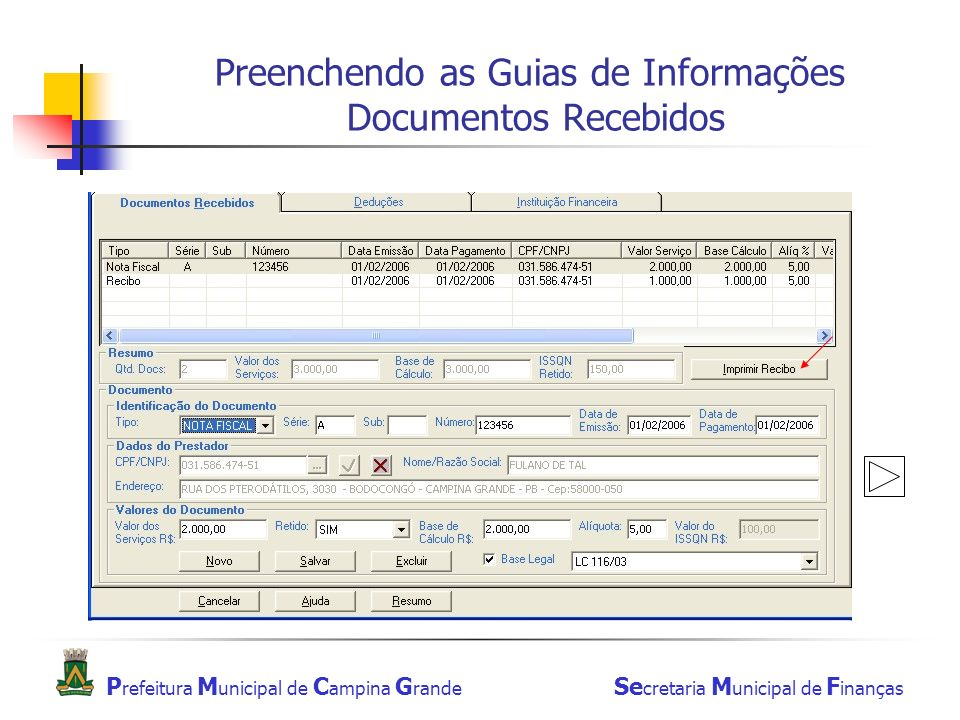 P refeitura M unicipal de C ampina G rande Se cretaria M unicipal de F inanças Preenchendo as Guias de Informações Documentos Recebidos