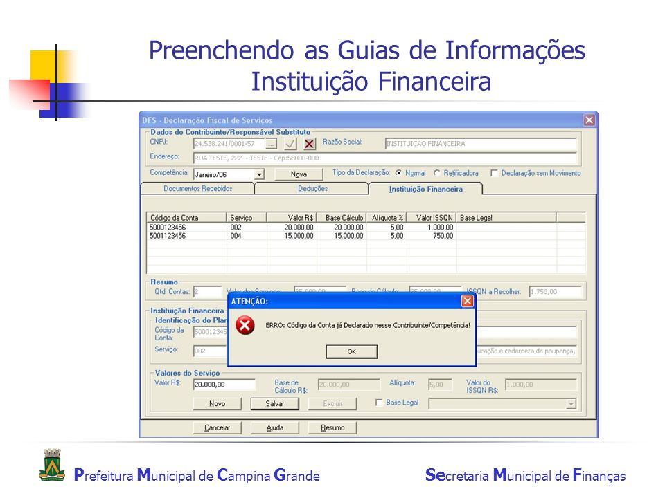 P refeitura M unicipal de C ampina G rande Se cretaria M unicipal de F inanças Preenchendo as Guias de Informações Instituição Financeira