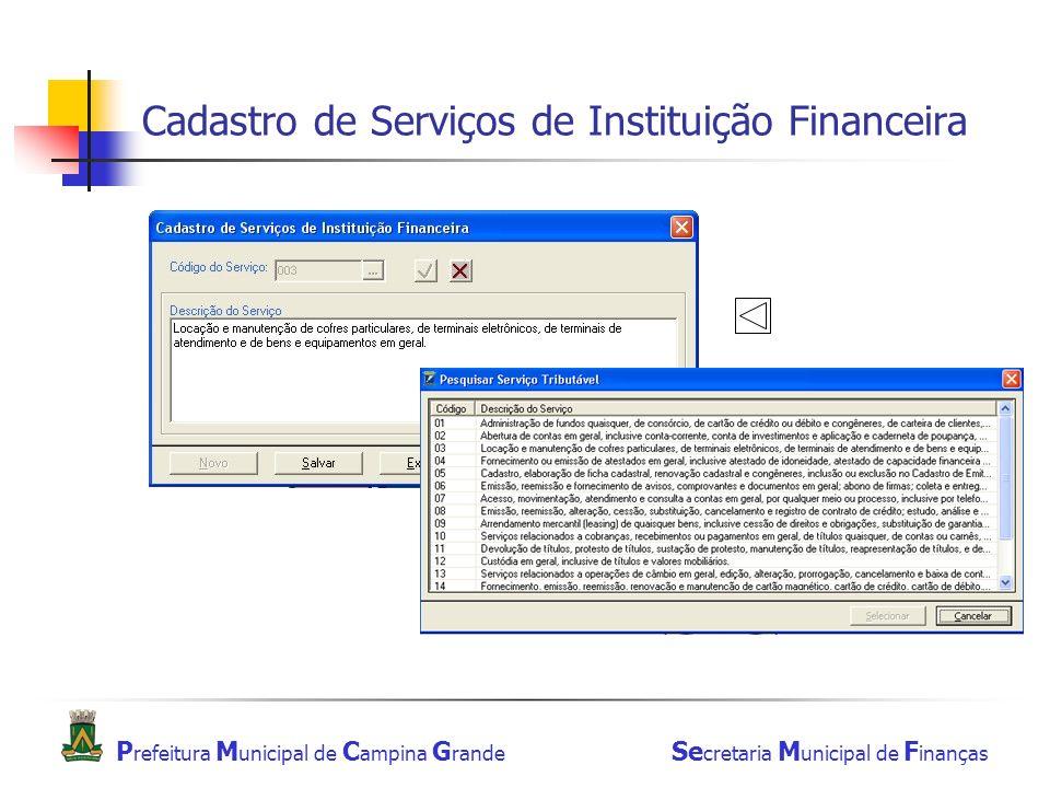 P refeitura M unicipal de C ampina G rande Se cretaria M unicipal de F inanças Cadastro de Serviços de Instituição Financeira