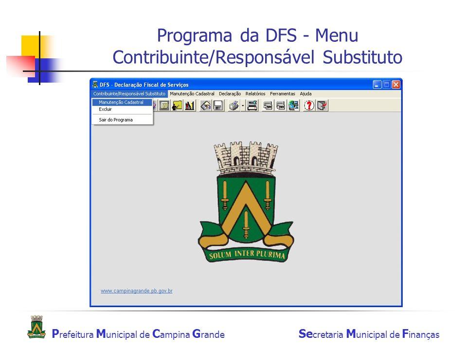 P refeitura M unicipal de C ampina G rande Se cretaria M unicipal de F inanças Programa da DFS - Menu Contribuinte/Responsável Substituto