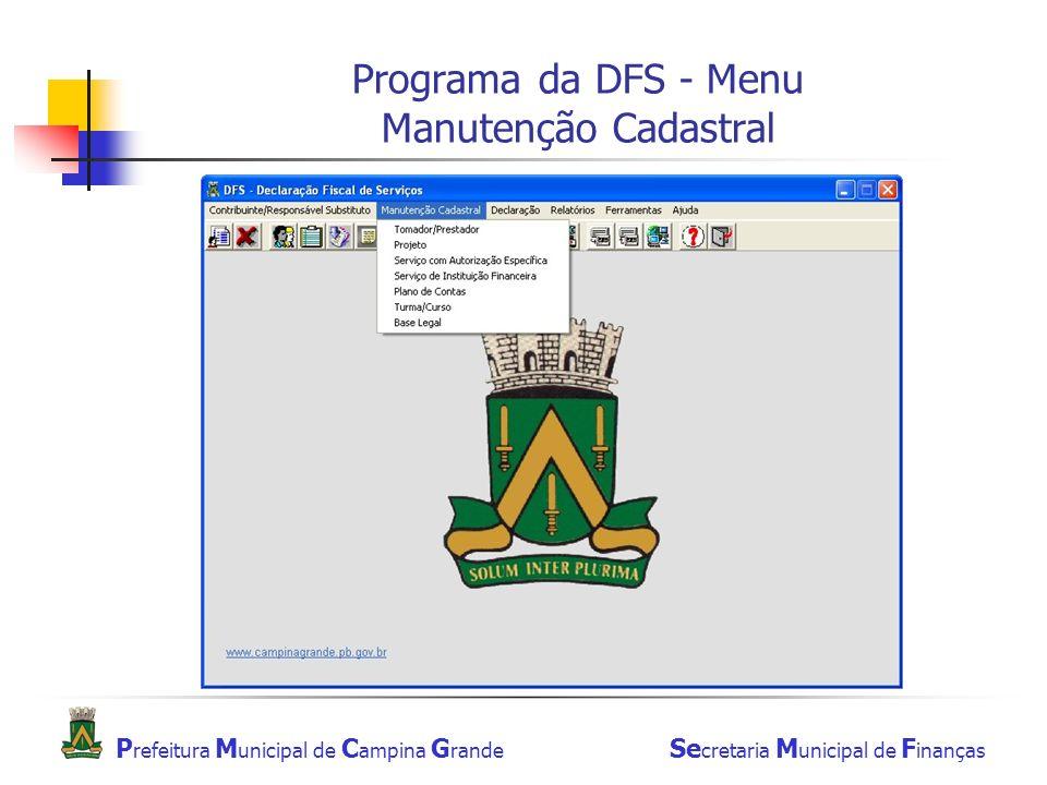 P refeitura M unicipal de C ampina G rande Se cretaria M unicipal de F inanças Programa da DFS - Menu Manutenção Cadastral