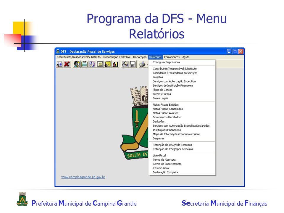 P refeitura M unicipal de C ampina G rande Se cretaria M unicipal de F inanças Programa da DFS - Menu Relatórios