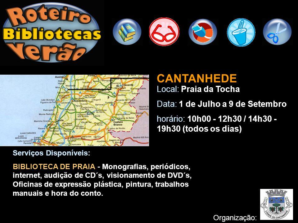 CANTANHEDE Local: Praia da Tocha Data: 1 de Julho a 9 de Setembro horário: 10h00 - 12h30 / 14h30 - 19h30 (todos os dias) Organização: Serviços Disponí
