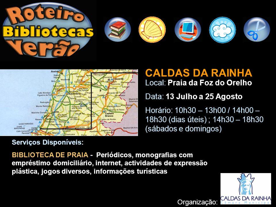 Local: Praia da Foz do Orelho Data: 13 Julho a 25 Agosto Horário: 10h30 – 13h00 / 14h00 – 18h30 (dias úteis) ; 14h30 – 18h30 (sábados e domingos) Serv