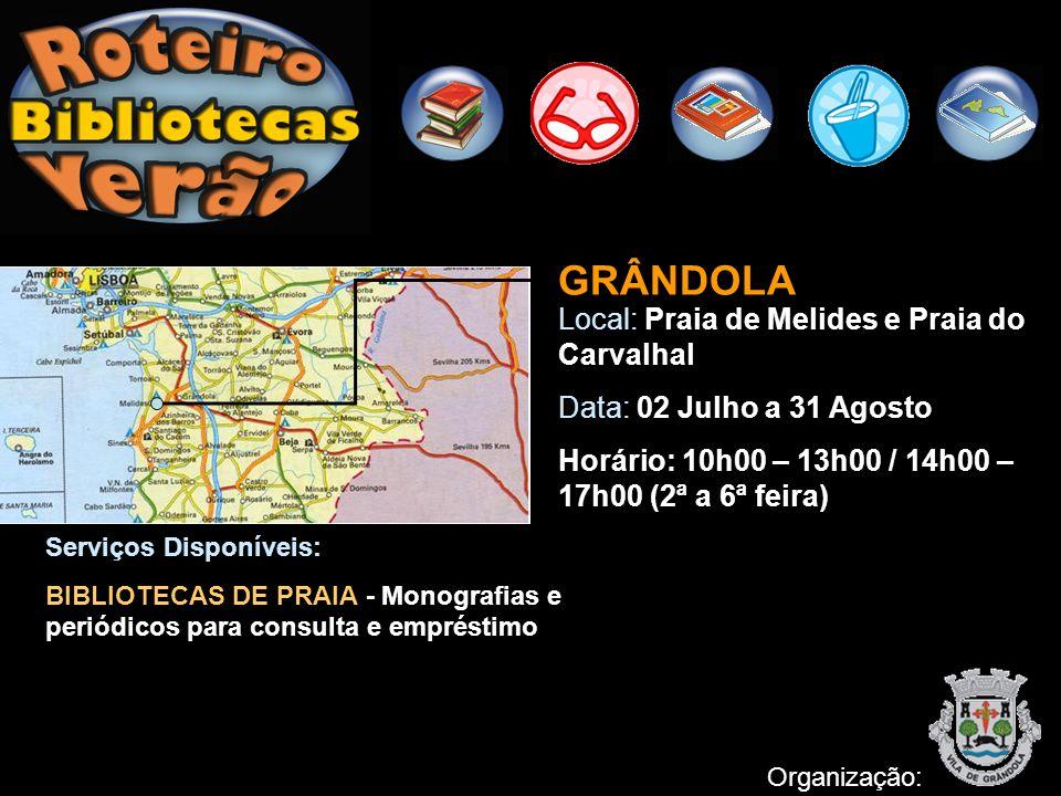 GRÂNDOLA Local: Praia de Melides e Praia do Carvalhal Data: 02 Julho a 31 Agosto Horário: 10h00 – 13h00 / 14h00 – 17h00 (2ª a 6ª feira) Organização: S
