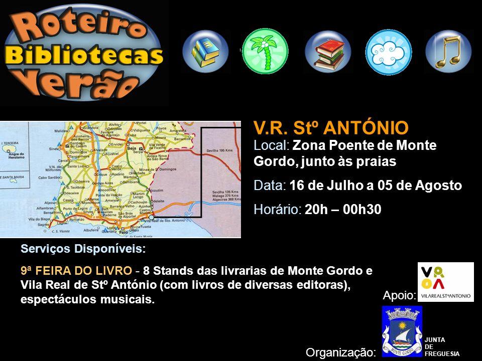 V.R. Stº ANTÓNIO Local: Zona Poente de Monte Gordo, junto às praias Data: 16 de Julho a 05 de Agosto Horário: 20h – 00h30 Organização: Serviços Dispon