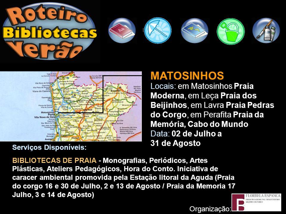 Organização: ESPINHO Local: Biblioteca Municipal de Espinho - Salão Nobre da Piscina Solário Atlântico (junto à Praia de Espinho) Data: Todo o ano Serviços Disponíveis: BIBLIOTECA MUNICIPAL JUNTO À PRAIA - Monografias.