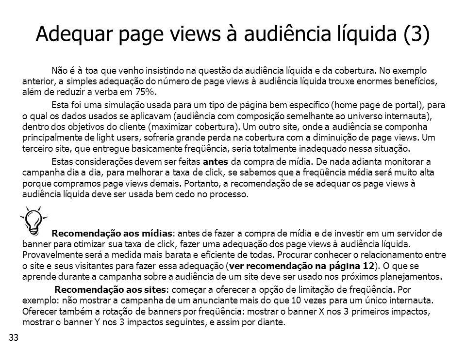 33 Adequar page views à audiência líquida (3) Não é à toa que venho insistindo na questão da audiência líquida e da cobertura.