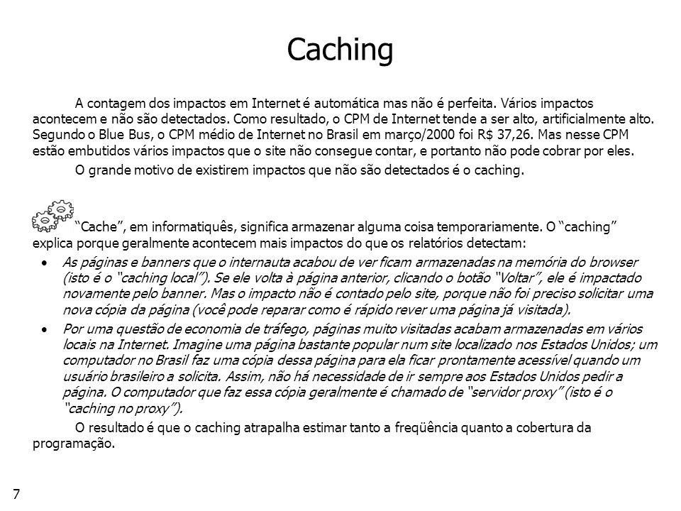 7 Caching A contagem dos impactos em Internet é automática mas não é perfeita.