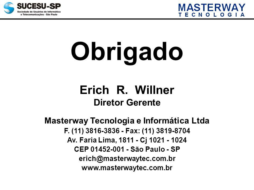 Masterway Tecnologia e Informática Ltda F. (11) 3816-3836 - Fax: (11) 3819-8704 Av. Faria Lima, 1811 - Cj 1021 - 1024 CEP 01452-001 - São Paulo - SP e