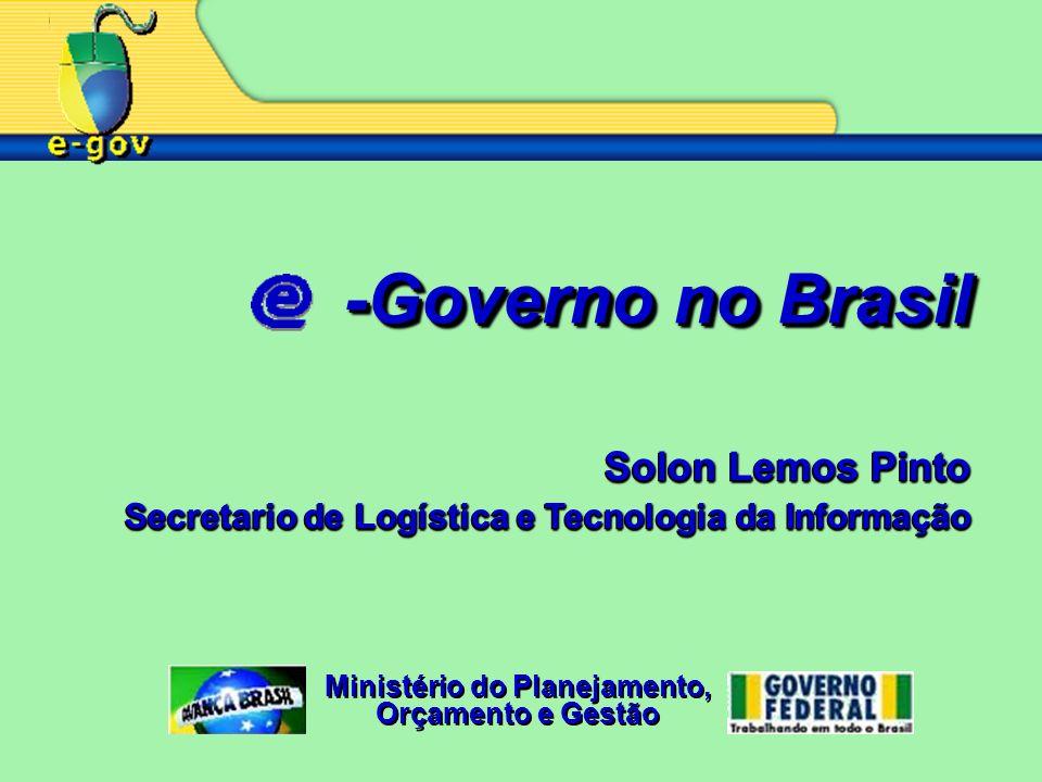 -Governo no Brasil -Governo no Brasil Solon Lemos Pinto Secretario de Logística e Tecnologia da Informação Solon Lemos Pinto Secretario de Logística e