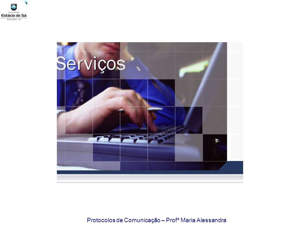 Protocolos de Comunicação – Profª Maria Alessandra