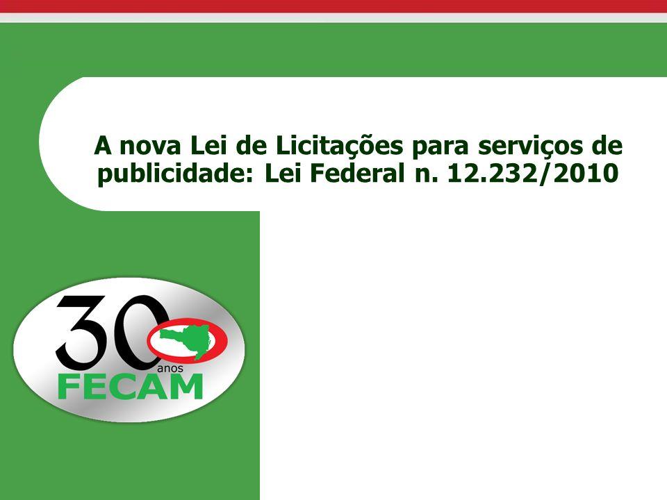 A nova Lei de Licitações para serviços de publicidade: Lei Federal n. 12.232/2010