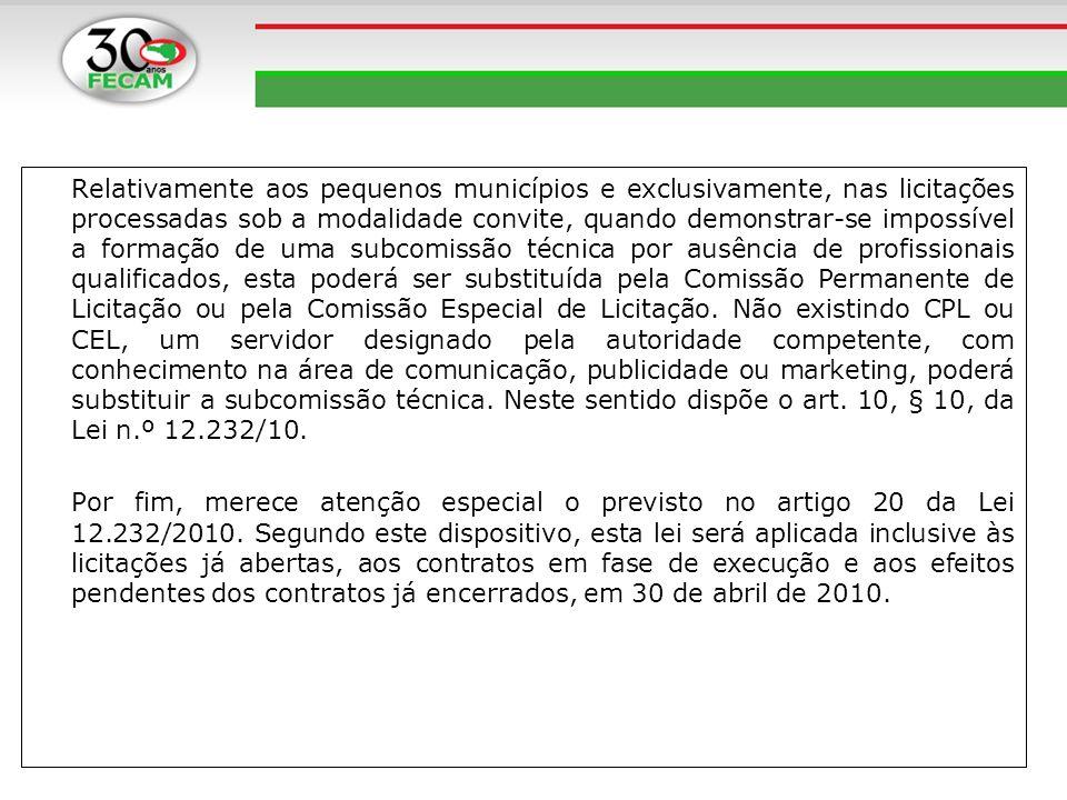 Relativamente aos pequenos municípios e exclusivamente, nas licitações processadas sob a modalidade convite, quando demonstrar-se impossível a formaçã