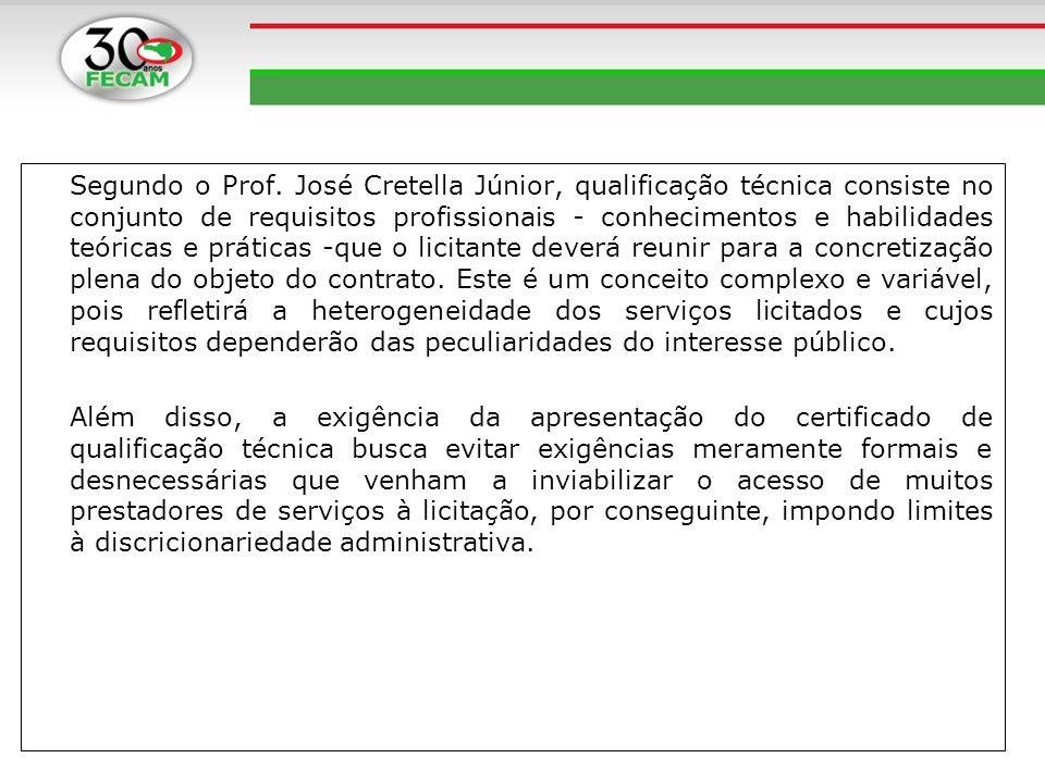 Segundo o Prof. José Cretella Júnior, qualificação técnica consiste no conjunto de requisitos profissionais - conhecimentos e habilidades teóricas e p