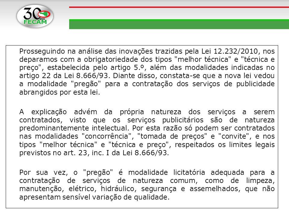 Prosseguindo na análise das inovações trazidas pela Lei 12.232/2010, nos deparamos com a obrigatoriedade dos tipos