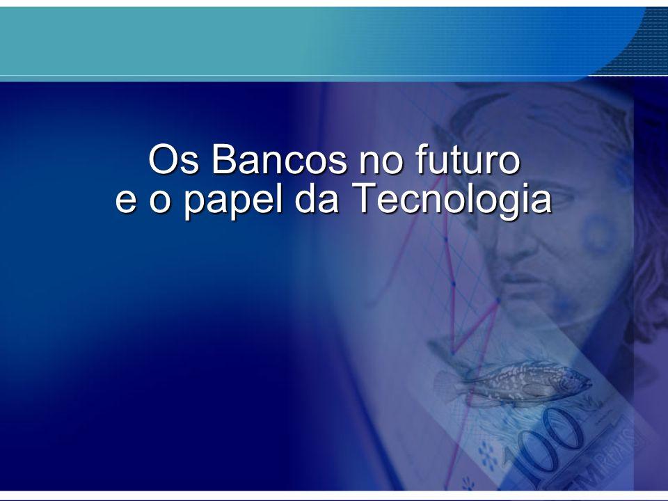 BANCOS ESPECIALIZADOSBANCOS ESPECIALIZADOS –Serviços = bancos serão Hubs nas transações das empresas.