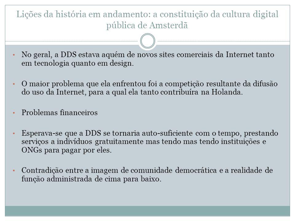 Lições da história em andamento: a constituição da cultura digital pública de Amsterdã No geral, a DDS estava aquém de novos sites comerciais da Inter