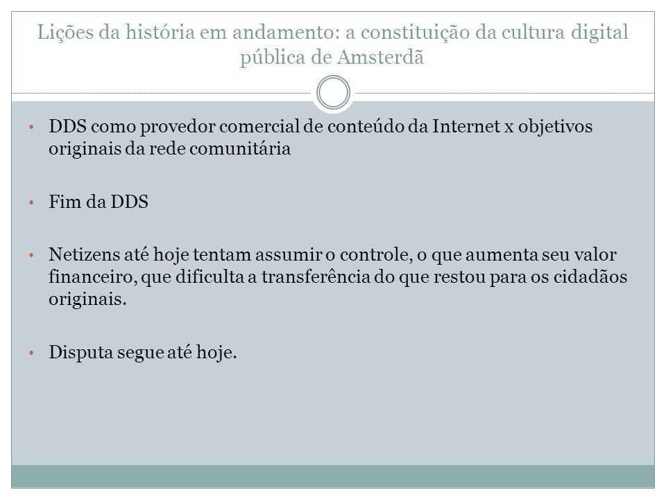 Lições da história em andamento: a constituição da cultura digital pública de Amsterdã DDS como provedor comercial de conteúdo da Internet x objetivos