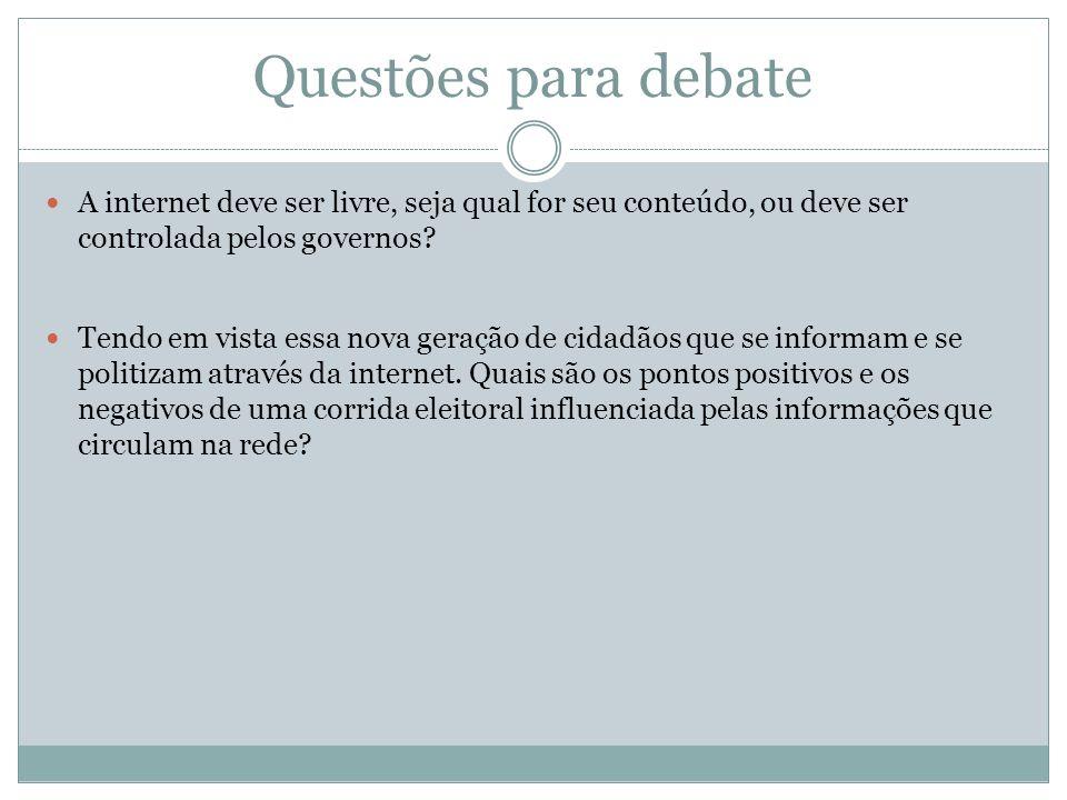 Questões para debate A internet deve ser livre, seja qual for seu conteúdo, ou deve ser controlada pelos governos? Tendo em vista essa nova geração de