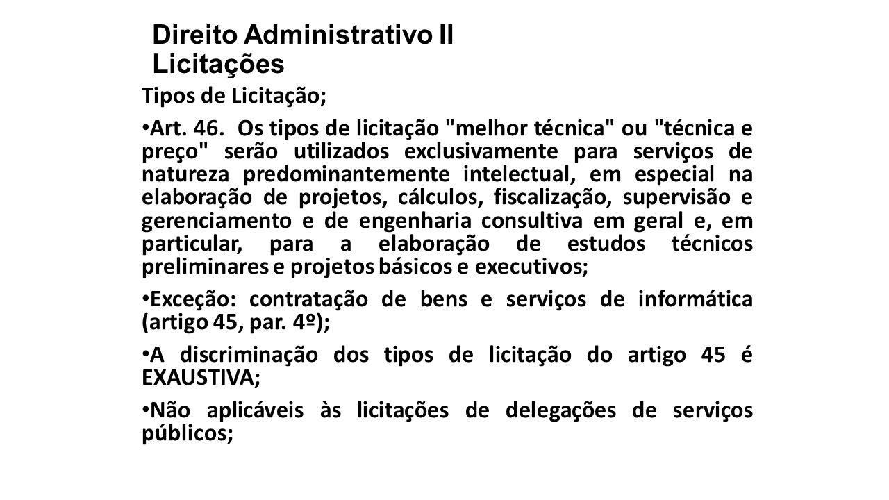 Direito Administrativo II Licitações Tipos de Licitação; Art. 46. Os tipos de licitação
