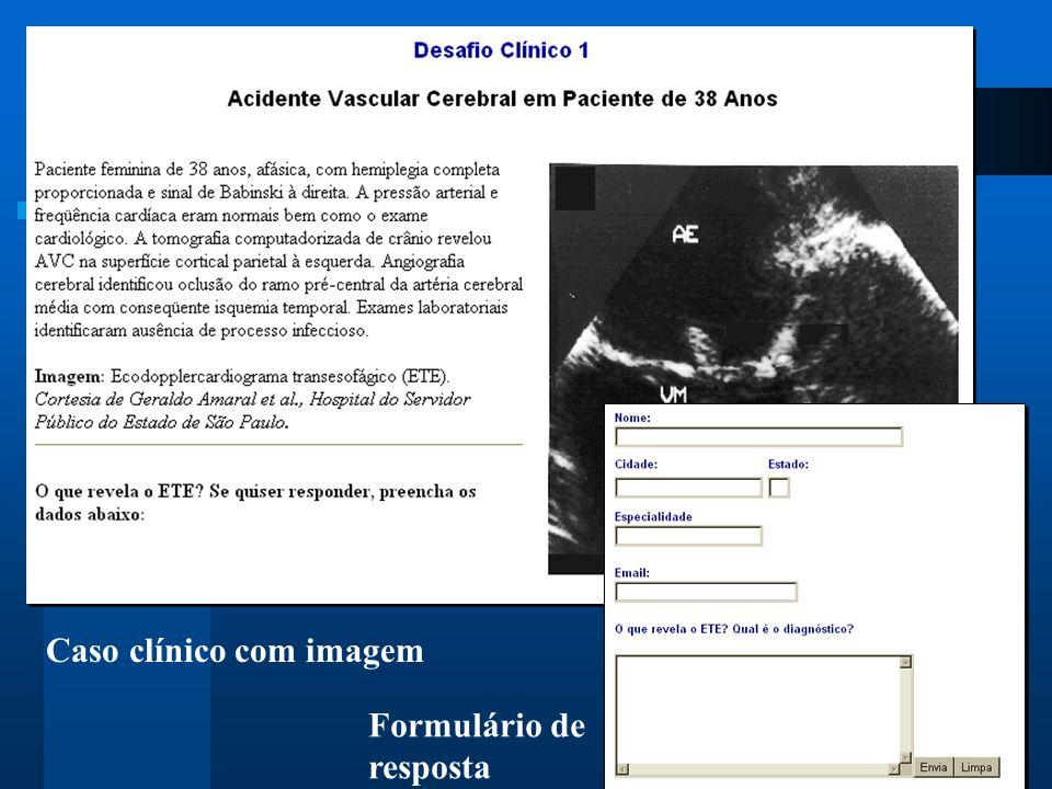 Desafio Clínico: Apresentação Caso clínico com imagem Formulário de resposta
