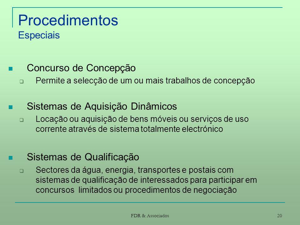 FDR & Associados 20 Procedimentos Especiais Concurso de Concepção Permite a selecção de um ou mais trabalhos de concepção Sistemas de Aquisição Dinâmi