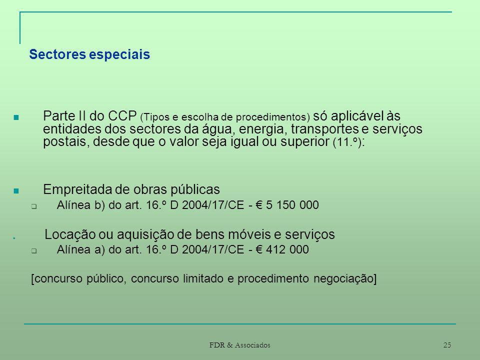 FDR & Associados 25 Sectores especiais Parte II do CCP (Tipos e escolha de procedimentos) só aplicável às entidades dos sectores da água, energia, tra