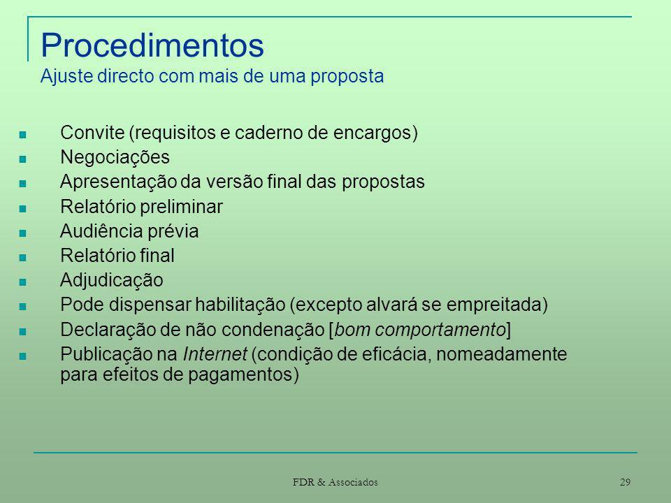 FDR & Associados 29 Procedimentos Ajuste directo com mais de uma proposta Convite (requisitos e caderno de encargos) Negociações Apresentação da versã