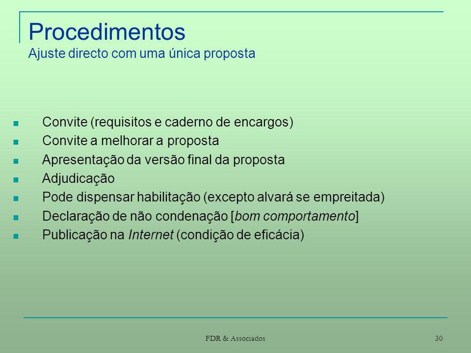 FDR & Associados 30 Procedimentos Ajuste directo com uma única proposta Convite (requisitos e caderno de encargos) Convite a melhorar a proposta Apres