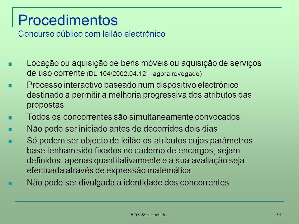 FDR & Associados 34 Procedimentos Concurso público com leilão electrónico Locação ou aquisição de bens móveis ou aquisição de serviços de uso corrente