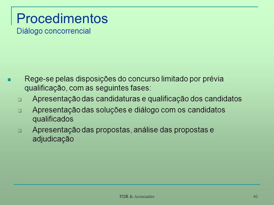 FDR & Associados 40 Procedimentos Diálogo concorrencial Rege-se pelas disposições do concurso limitado por prévia qualificação, com as seguintes fases