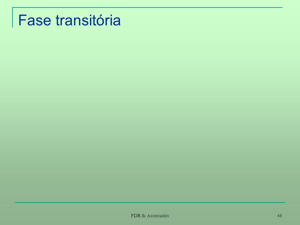 FDR & Associados 48 Fase transitória